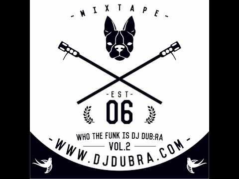 Who The Funk Is Dj Dub ra Vol.2