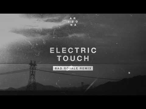 A R I Z O N A - Electric Touch (Bad Royale Remix)