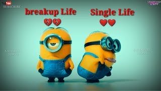 Breakup Life💔 and Single Life❤️|| WhatsApp Status Video 2018