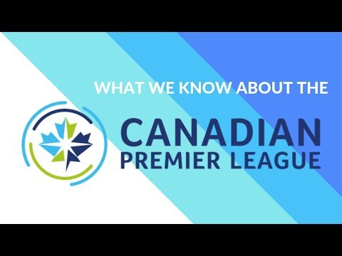 What We Know About The Canadian Premier League