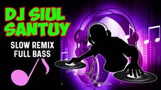 DJ SIUL SANTUY REGGAE FULL REMIX