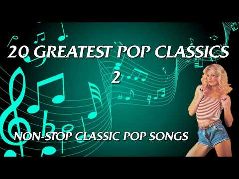 20-greatest-pop-classics-2---non-stop-classic-pop-songs