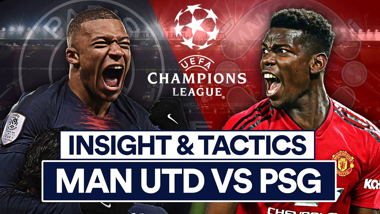 Man Utd Vs Psg Insight Tactics Champions League Youtube