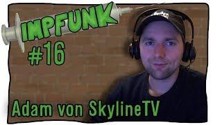 impfunk #16 - Adam von SkylineTV