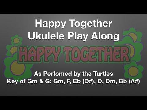 Happy Together Ukulele Play Along Youtube