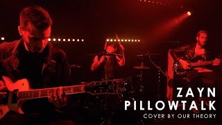Zayn - Pillowtalk (Cover by Our Theory) - Punk Goes Pop Style