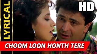 Choom Loon Honth Tere With Lyrics   Kumar Sanu, Alka Yagnik   Shreemaan Aashique 1993 Songs