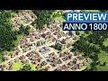 Anno 1800 - Preview: Erstes Gameplay aus der Alpha & neue Infos