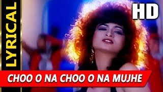 Choo O Na Choo O Na Mujhe With Lyrics | Alisha Chinai | Dhaal 1997 Songs | Amrish Puri