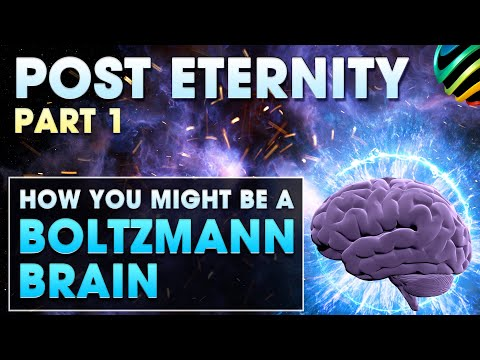 Post Eternity Part 2: Boltzmann Brains