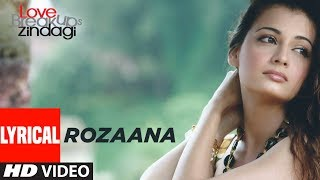 Rozaana Lyrical Video   Love Breakups Zindagi (Full Video)   Zayed Khan, Dia Mirza