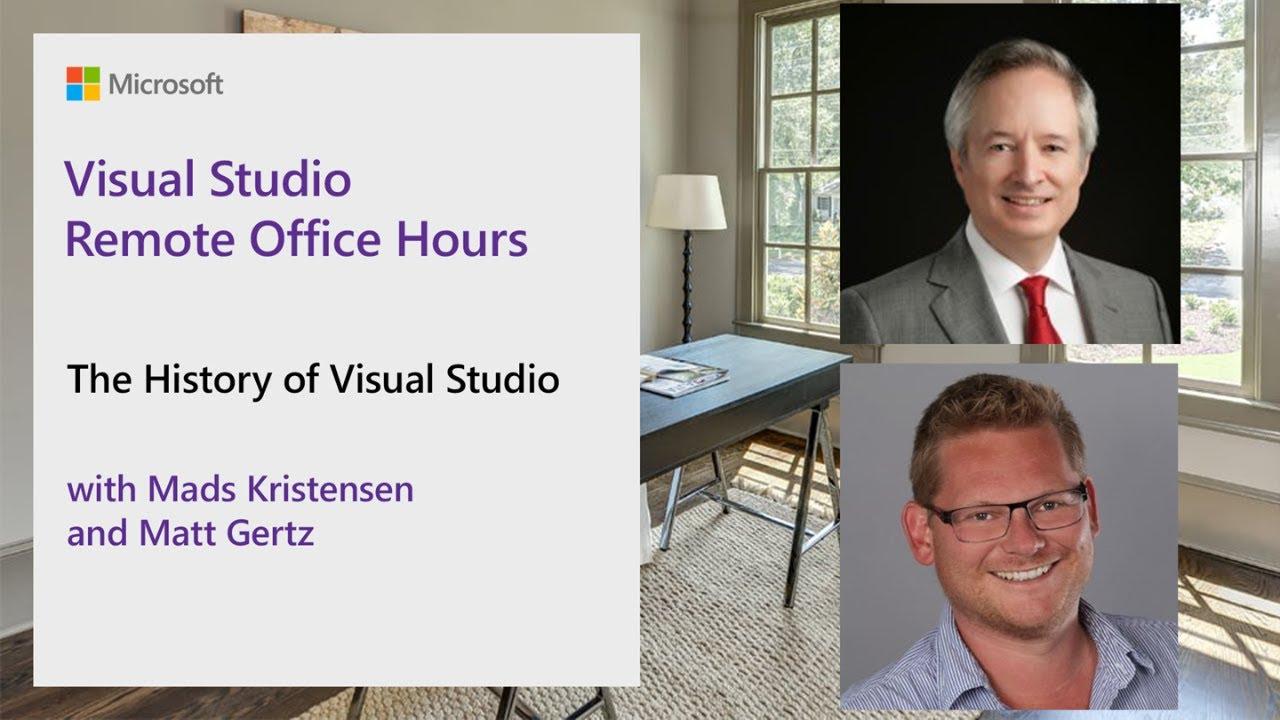 Visual Studio Remote Office Hours - The History of Visual Studio with Matt Gertz