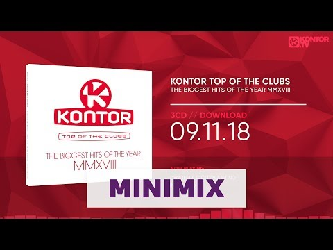 Kontor Top Of The Clubs - The Biggest Hits Of The Year MMXVIII (Official Minimix HD)