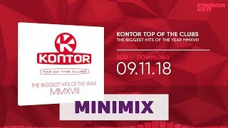 Kontor Top Of The Clubs – The Biggest Hits Of The Year MMXVIII (Official Minimix HD)