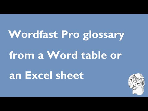 Create a Wordfast Pro glossary from a Word table or an Excel sheet