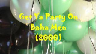 Get Ya Party On by Baha Men--High Quality