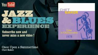 Chet Baker - Once Upon a Summertime - JazzAndBluesExperience