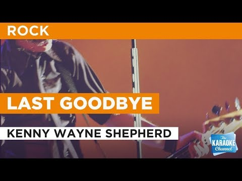 "Last Goodbye in the Style of ""Kenny Wayne Shepherd Band"" with lyrics (no lead vocal) Karaoke Video"