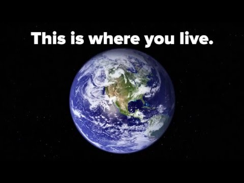 This is Earth, This is where you live