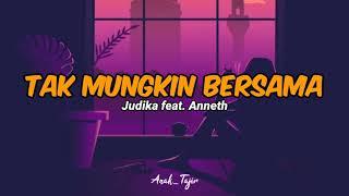 Tak Mungkin Bersama - Judika Feat. Anneth (Lirik Video)