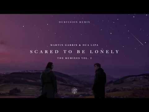 Martin Garrix & Dua Lipa  Scared To Be Lonely DubVision Remix