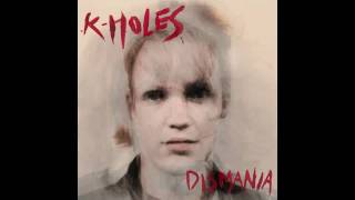K-Holes - Rats - not the video