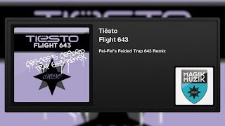 Tiësto - Flight 643 (Fei-Fei