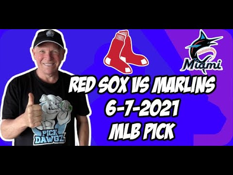MLB Pick Today Boston Red Sox vs Miami Marlins 6/7/21 MLB Betting Pick and Prediction