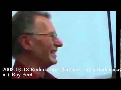 2008-09-18 Reductionist Science - John Barkhausen + Ray Peat