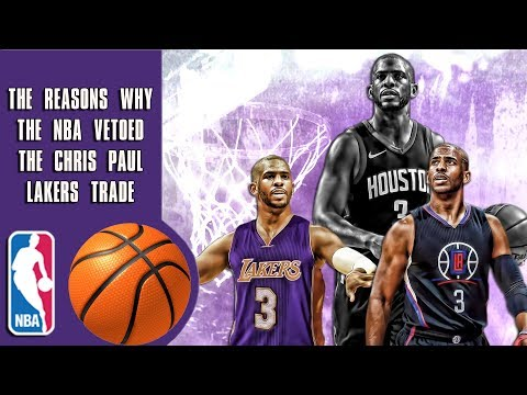 The reasons why the NBA vetoed the Chris Paul Lakers trade (And why they were allowed to)
