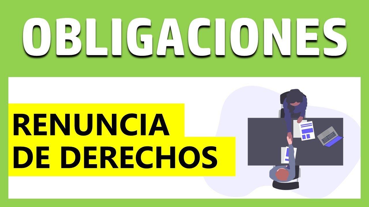 DERECHO DE OBLIGACIONES: Renuncia de Derechos
