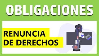 RIGHT OF OBLIGATIONS: Waiver of Rights