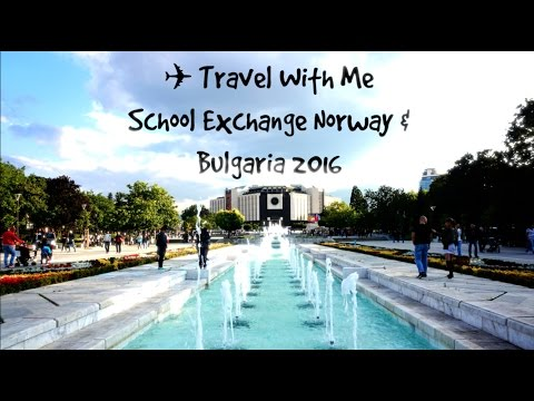 Travel With Me: School Exchange Norway & Bulgaria 2016