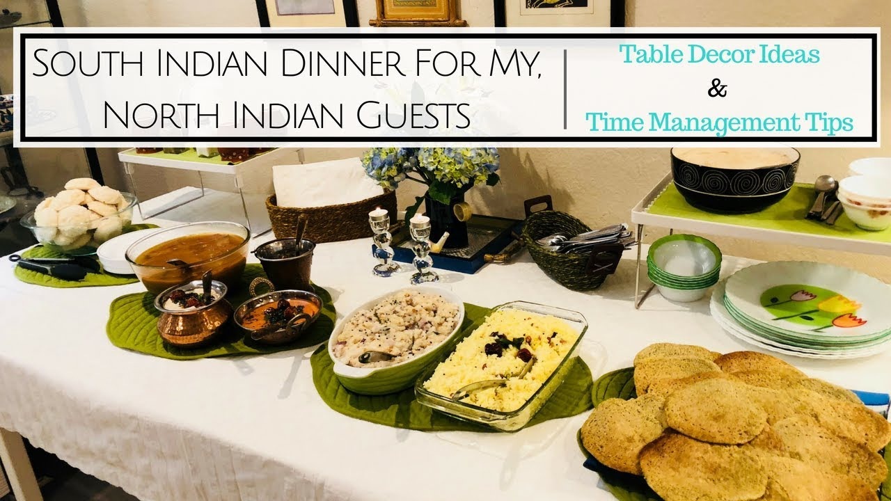 South Indian Dinner For North Indian Guests Table Decor Ideas Time Management Tips