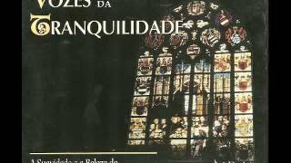 Vozes da Tranquilidade [Canto Gregoriano] - Voices of Tranquility Gregorian Chants #CD1