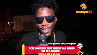 YCEE CONFIRMS THAT WIZKID HAS SIGNED HIM TO STARBOY?