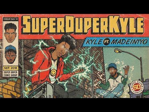 KYLE  SUPERDUPERKYLE feat MadeinTYO Audio
