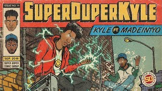 KYLE - SUPERDUPERKYLE feat. MadeinTYO [Audio]