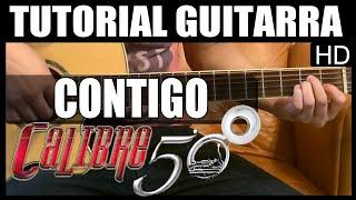Como tocar - Contigo de Calibre 50 - Tutorial Guitarra (HD)