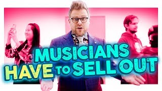 why-musicians-are-forced-to-sell-out