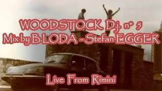 Скачать WOODSTOCK D J N 5 Mix By B LODA Stefan EGGER Live From Rimini
