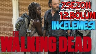 The Walking Dead 7.Sezon 12.Bölüm İncelemesi | Rick ve Michonne :)