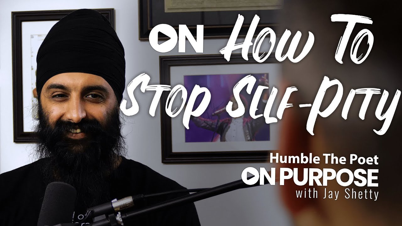 Humble The Poet: ON How To Stop Self Pity | ON Purpose Podcast Ep.10