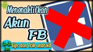 Cara menonaktifkan akun Facebook melalui HP - tips dan trik Android #17