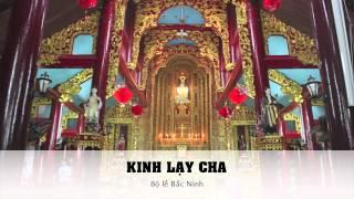 Kinh Lạy Cha - Bộ Lễ Bắc Ninh