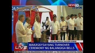 NTVL: Makasaysayanag turnover ceremony ng Balangiga bells