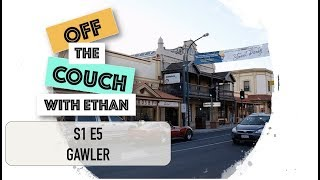 S1 E5 Gawler | Off the Couch with Ethan