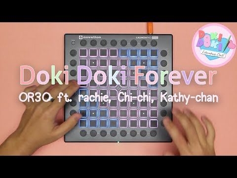 Doki Doki Forever - OR3O ft. rachie, Chi-chi, Kathy-chan★ [Genuine Launchpad Cover]