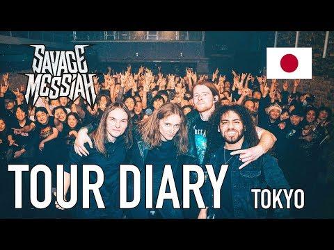 Tour Diary - SAVAGE MESSIAH Tokyo 2018