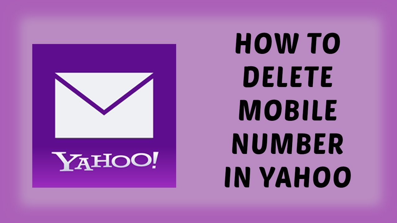 How To Delete Mobile Number in Yahoo | Remove Mobile Number